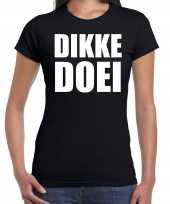 Dikke doei fun tekst t shirt kleding zwart voor dames