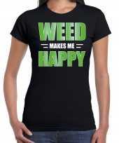 Weed makes me happy t shirt kleding zwart voor dames